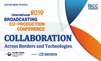 International 2019 BROADCASTING CO-PRODUCTION CONFERENCE / COLLABORATION AcrossBoreders and Technologies